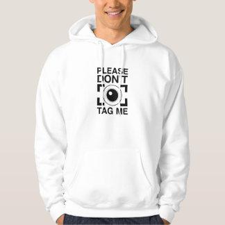 Please Don't Tag Me Hoodie