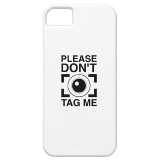 Please Don't Tag Me iPhone 5 Case