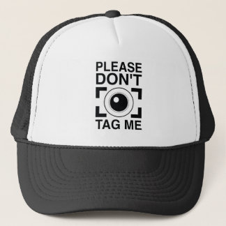Please Don't Tag Me Trucker Hat