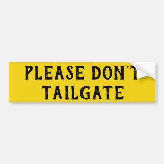 Please Don't Tailgate Big and Bright Bumper Sticker
