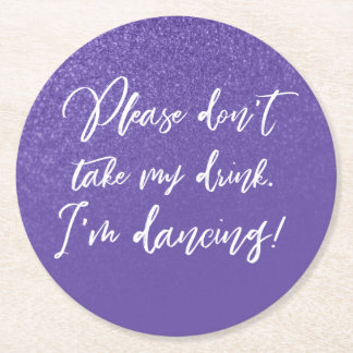 Please Don't Take My Drink Ultra Violet & Glitter Round Paper Coaster