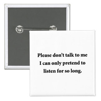 Please Don't Talk To Me 15 Cm Square Badge
