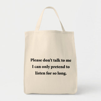 Please Don't Talk To Me Grocery Tote Bag