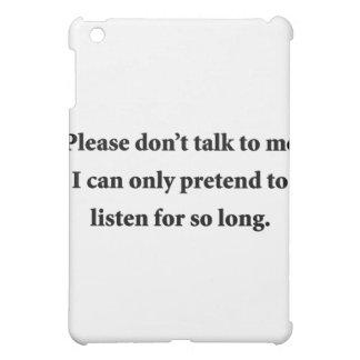 Please Don't Talk To Me iPad Mini Cover