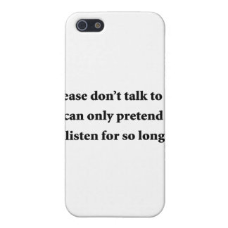 Please Don't Talk To Me iPhone 5 Covers