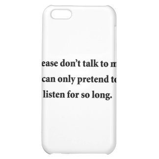 Please Don't Talk To Me iPhone 5C Covers