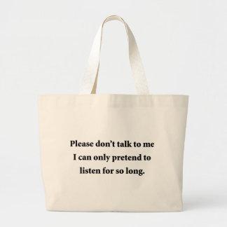 Please Don't Talk To Me Jumbo Tote Bag