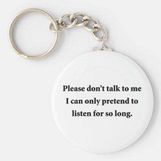 Please Don't Talk To Me Basic Round Button Key Ring