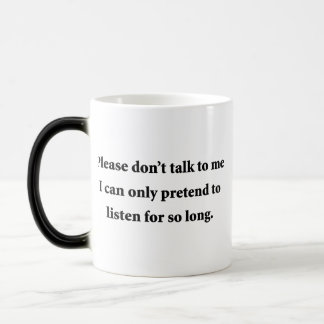 Please Don't Talk To Me Morphing Mug