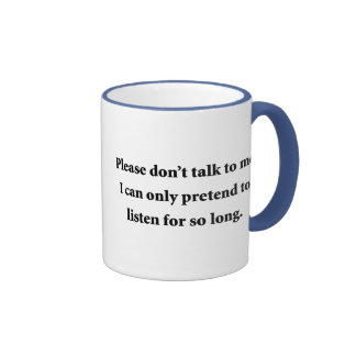 Please Don't Talk To Me Ringer Coffee Mug