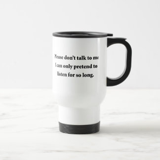 Please Don't Talk To Me Stainless Steel Travel Mug