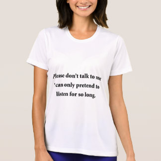 Please Don't Talk To Me Tees
