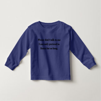 Please Don't Talk To Me Toddler T-Shirt