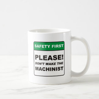 Please, don't wake the Machinist! Coffee Mug