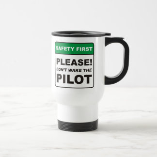Please, don't wake the Pilot. Travel Mug