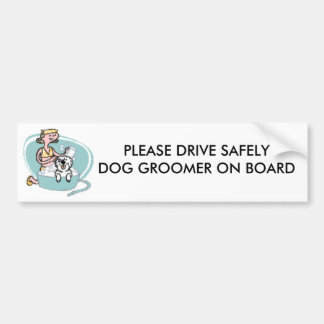 PLEASE DRIVE SAFELY DOG GROO... BUMPER STICKER