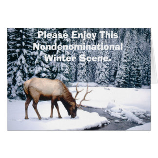 Please Enjoy This Nondenominational Winter Scene. Greeting Card