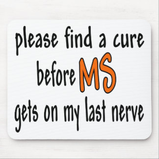 Please Find A Cure Before MS Gets On My Last Nerve Mouse Pad