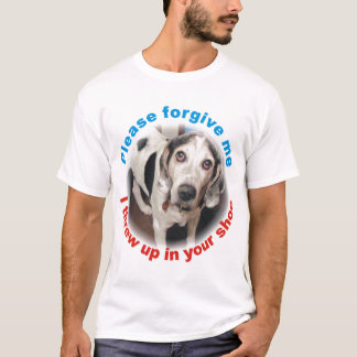 Please forgive me I threw up in your shoe Mens T T-Shirt