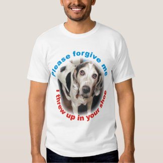 Please forgive me I threw up in your shoe Mens T Tee Shirt