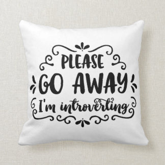 Please Go Away, I'm Introverting Cushion