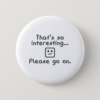 Please Go On 6 Cm Round Badge