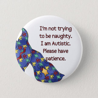 Please Have Patience Autism Awareness Button