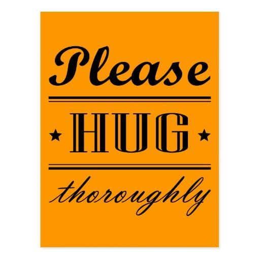 Please hug thoroughly post card