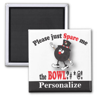 Please just Spare me the Bowl | Funny Square Magnet