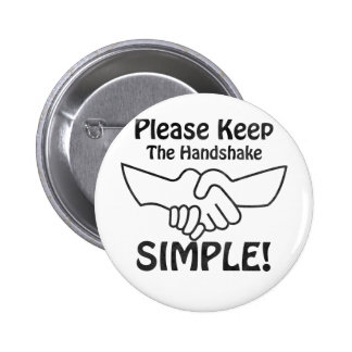Please Keep The Handshake Simple Pinback Buttons