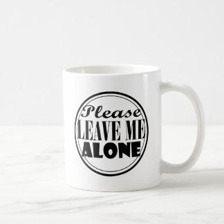 Please Leave Me Alone Coffee Mug