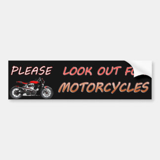 Please Look Out For Motorcycles Bumper Sticker