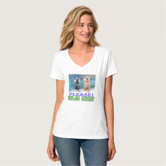 PLEASE! MAY ALL HUMANS BECOME VEGANS! WHITE T T-Shirt