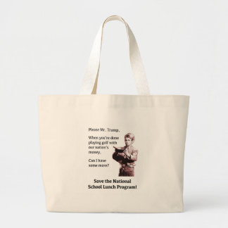 Please Mr. Trump, Can I Have Some More? Large Tote Bag