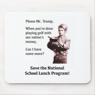 Please Mr. Trump, Can I Have Some More? Mouse Pad