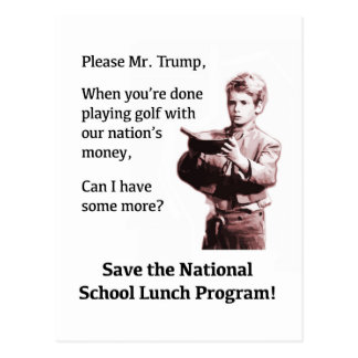Please Mr. Trump, Can I Have Some More? Postcard