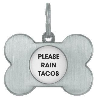 Please Rain Tacos 2 Pet Tag