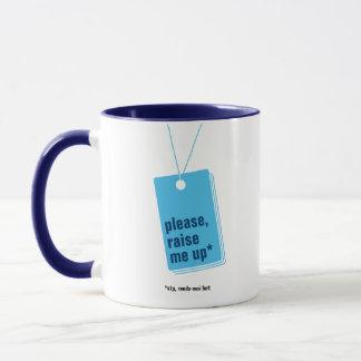 Please, raise me up* - text personnalisable mug