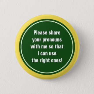 """Please share your pronouns with me ..."" 6 Cm Round Badge"