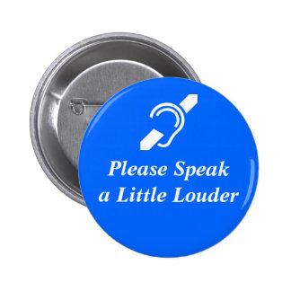 Please Speak A Little Louder Pins