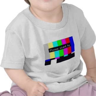 please stand by-technical difficulties tee shirts