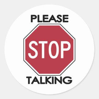 Please STOP Talking Classic Round Sticker