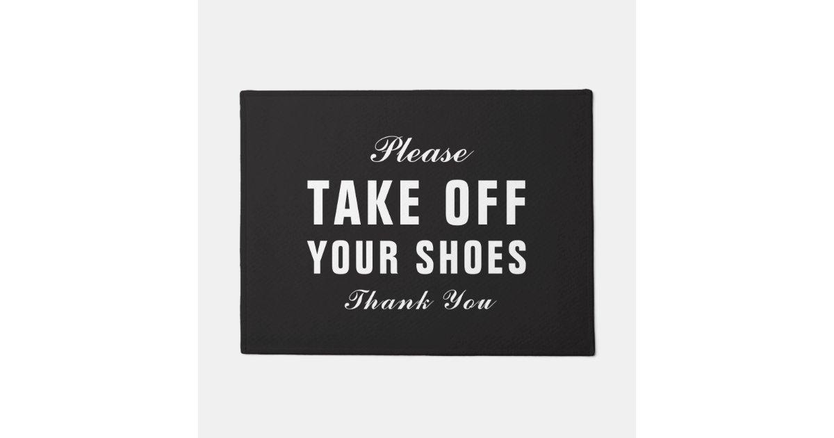 Please Take Off Your Shoes Thank You Doormat Zazzle Com Au