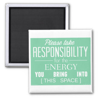 Please Take Responsibility for the Energy Square Magnet