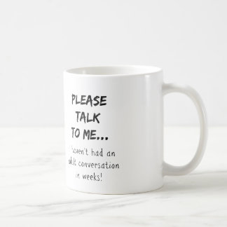 Please talk to me {Mom/Dad/Adult} Coffee Mug