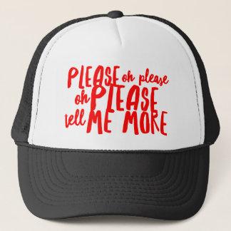 Please Tell Me More Custom Trucker Hat