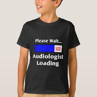 Please Wait...Audiologist Loading T-Shirt