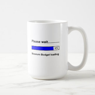 Please Wait, Museum Budget Loading - Mug