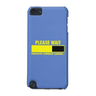 Please wait, sarcastic comment loading iPod touch 5G case