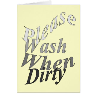 Please Wash When Dirty Greeting Card